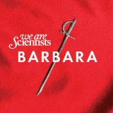 Album : We Are Scientists &#8211; Barbara